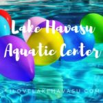 Lake Havasu Aquatic Center - Things to do in Havasu
