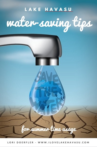 These simple Lake Havasu water-saving tips help reduce water usage during the hottest summer months and won't break the bank to implement them right now.