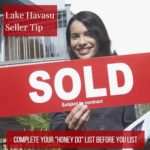 "My Lake Havasu Seller Tip for this week involves completing your ""honey do"" list before you put your home on the market for a successful transaction."