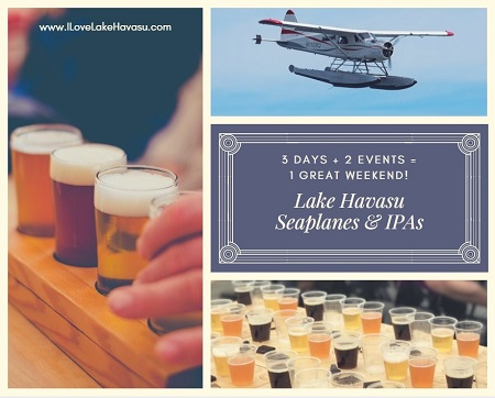 Lake Havasu Seaplanes and IPAs fill up this weekend's schedule. First up, the London Bridge Seaplane Classic. Then, the Swillin 'N Chillin Beer Festival.