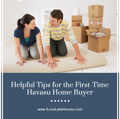 Don't be overwhelmed. Follow these helpful tips for the first-time Havasu home buyer and you'll become a happy homeowner before you know it.