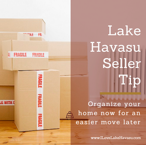 We all live busy lives. When you add selling a home to the mix, it's understandable to feel a bit of stress. For this week's Lake Havasu Seller Tip, I'll help you organize your home now for an easier move later. It just takes a little time and patience.