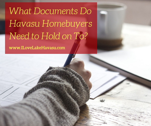 Buying a home involves a mountain of paperwork. Some can be disposed of quickly while others should be kept for a while. Which documents do Havasu homebuyers need to hold on to? How long should they keep them? Why?