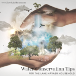 When you live in the desert, you quickly understand how important water is. Reduce your usage with these water conservation tips in your Havasu home.