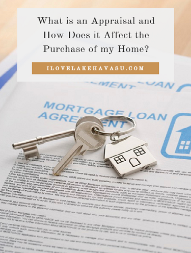 An appraisal can impact on whether or not your Havasu home sale succeeds. Banks won't approve a loan if the appraisal is less than the sale price.