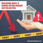 Often times, the reason your home offer was rejected has nothing to do with the amount you're offering. Avoid rejection by knowing what to look out for.