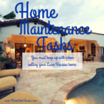 Stay on top of these routine home maintenance tasks when selling your Havasu home so that your property stays in tip-top shape and brings in tip-top dollar.