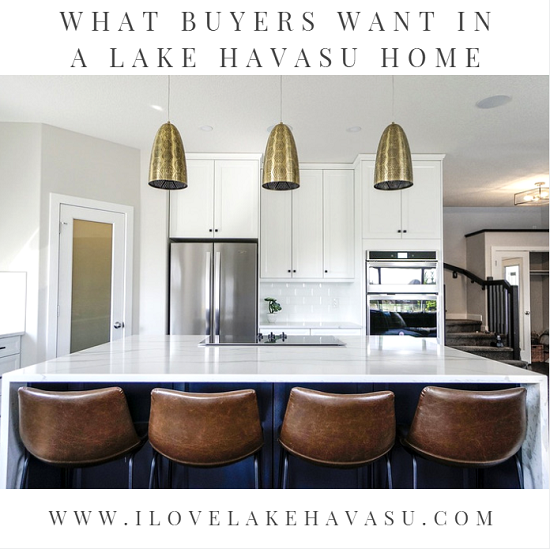 If you want your property to appeal to more people and sell in a timely manner, you need to know what buyers want in a Lake Havasu home before you list it.