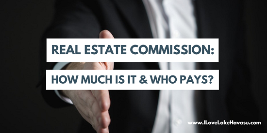 Have you ever wondered who pays the real estate commission on a Havasu home sale? Find out everything you need to know about who pays what, how much, and when they get paid by reading here.