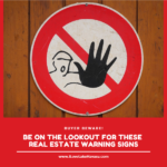 Before you put in an offer on the Lake Havasu home of your dreams, heed these real estate warning signs about the neighborhood its located in.