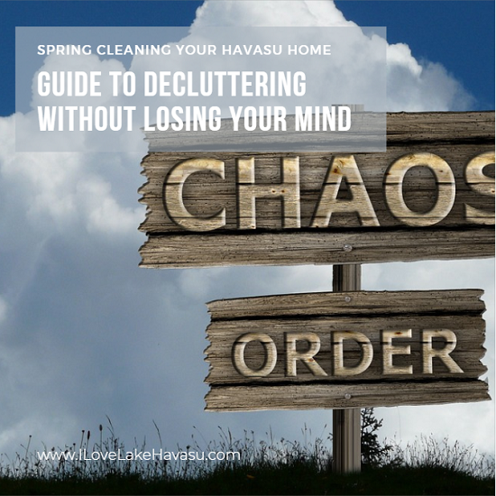 Does your Lake Havasu home feel like a clutter magnet? Springtime is a great time for decluttering your space. Learn how to be clutter-free without losing your mind in the process.