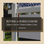 When buying a foreclosure property in Lake Havasu, there's more to it than meets the eye. Watch out for these hidden costs to avoid buying a money pit.